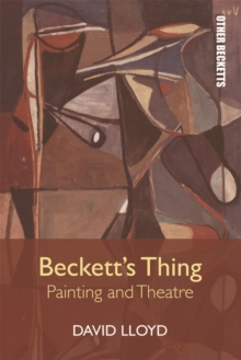 Beckett'S Thing : Painting and Theatre, Paperback Book