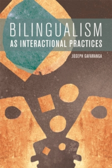 Bilingualism as Interactional Practices, Paperback / softback Book