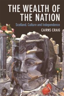 The Wealth of the Nation : Scotland, Culture and Independence, Hardback Book