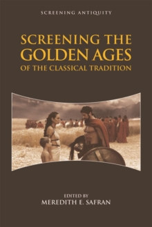 Screening the Golden Ages of the Classical Tradition, Hardback Book
