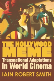 The Hollywood Meme : Transnational Adaptations in World Cinema, Paperback / softback Book