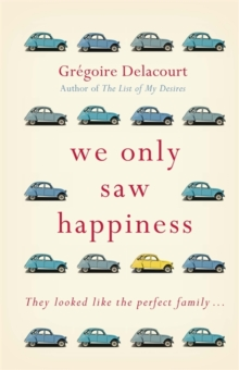 We Only Saw Happiness : From the author of The List of My Desires, Hardback Book