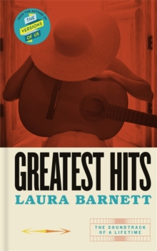 Greatest Hits : From the bestselling author of The Versions of Us, Hardback Book