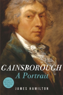 Gainsborough : A Portrait, Hardback Book