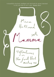 Mamma : Reflections on the Food that Makes Us, Hardback Book