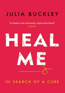 Heal Me : In Search of a Cure, Paperback / softback Book
