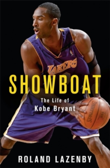 Showboat : The Life of Kobe Bryant, Paperback Book