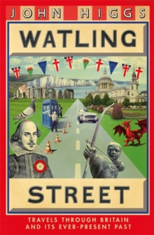 Watling Street : Travels Through Britain and Its Ever-Present Past, Hardback Book