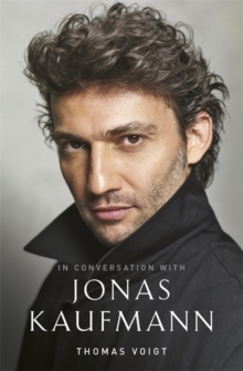 Jonas Kaufmann : In Conversation With, Hardback Book