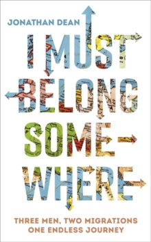 I Must Belong Somewhere : An extraordinary family tale of survival, Hardback Book