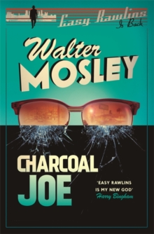 Charcoal Joe : The Latest Easy Rawlins Mystery, Hardback Book
