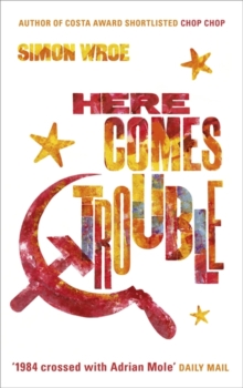 Here Comes Trouble : Shortlisted for the Bollinger Everyman Wodehouse Prize for Comic Fiction, Hardback Book