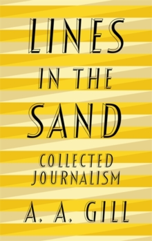 Lines in the Sand : Collected Journalism, Hardback Book