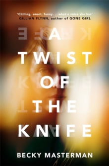A Twist of the Knife : 'A twisting, high-stakes story... Brilliant' Shari Lapena, author of The Couple Next Door, Hardback Book
