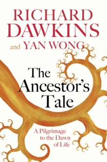 The Ancestor's Tale : A Pilgrimage to the Dawn of Life, Paperback / softback Book