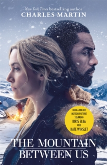 The Mountain Between Us : Now a major motion picture starring Idris Elba and Kate Winslet, Paperback Book