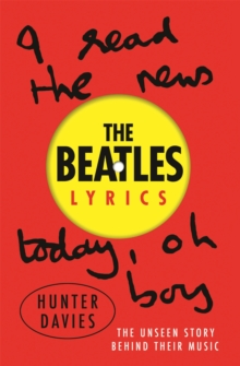 The Beatles Lyrics : The Unseen Story Behind Their Music, Paperback Book