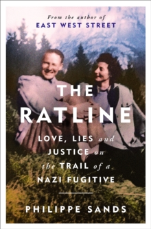The Ratline : Love, Lies and Justice on the Trail of a Nazi Fugitive, Hardback Book