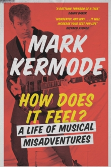 How Does It Feel? : A Life of Musical Misadventures, Hardback Book