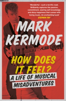 How Does It Feel? : A Life of Musical Misadventures, Paperback / softback Book