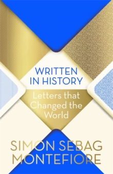 Written in History : Letters that Changed the World, Hardback Book