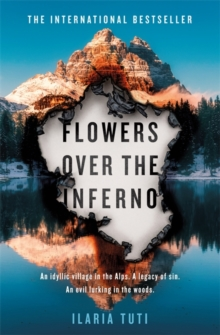 Flowers Over the Inferno : A Times Crime Book of the Month - a bone-chilling thriller set in the Italian Alps, Hardback Book