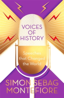 Voices of History : Speeches that Changed the World, Hardback Book