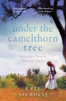 Under the Camelthorn Tree : The Impact of Trauma on One Family, Hardback Book