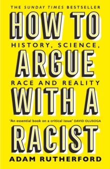 How to Argue With a Racist : History, Science, Race and Reality, EPUB eBook