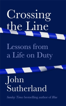 Crossing the Line : Lessons From a Life on Duty, Hardback Book