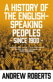 A History of the English-Speaking Peoples since 1900, Paperback / softback Book