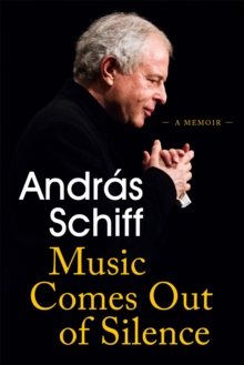 Music Comes Out of Silence : A Memoir, Hardback Book
