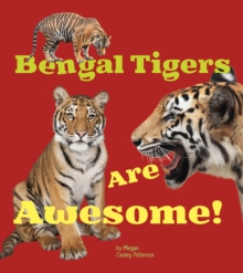 Bengal Tigers are Awesome!, Hardback Book