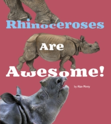 Rhinoceroses are Awesome!, Hardback Book