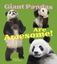 Giant Pandas Are Awesome!, Paperback / softback Book