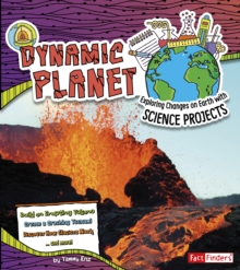 Dynamic Planet : Exploring Changes on Earth with Science Projects, Paperback / softback Book