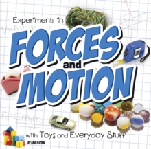 Experiments in Forces and Motion with Toys and Everyday Stuff, Hardback Book