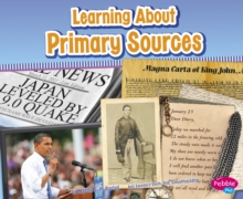 Learning About Primary Sources, Hardback Book