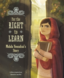For the Right to Learn : Malala Yousafzai's Story, Hardback Book