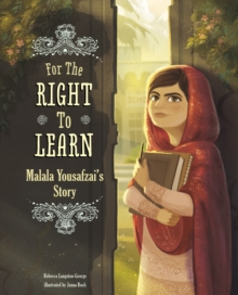 For the Right to Learn : Malala Yousafzai's Story, Paperback Book
