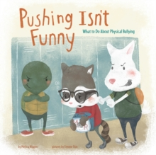 Pushing isn't Funny : What to Do About Physical Bullying, Hardback Book