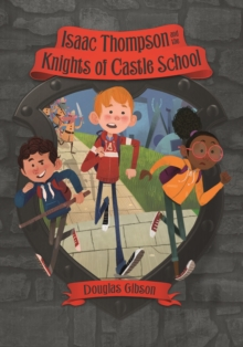 Isaac Thompson and the Knights of Castle School, Paperback Book