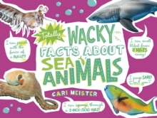 Totally Wacky Facts About Sea Animals, Hardback Book