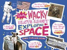 Totally Wacky Facts About Exploring Space, Hardback Book