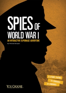 Spies of World War I : An Interactive Espionage Adventure, Paperback Book