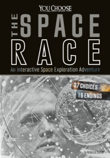 Space Race : An Interactive Space Exploration Adventure, Paperback / softback Book