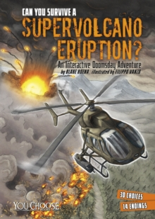 Can You Survive a Supervolcano Eruption? : An Interactive Doomsday Adventure, Paperback Book