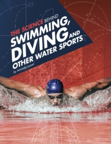 The Science Behind Swimming, Diving and Other Water Sports, Hardback Book