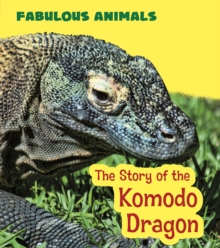 The Story of the Komodo Dragon, Paperback Book