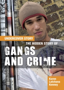 The Hidden Story of Gangs and Crime, Hardback Book
